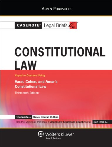 9780735589469: Casenote Legal Briefs: Constitutional Law, Keyed to Varat, Cohen and Amar 13e