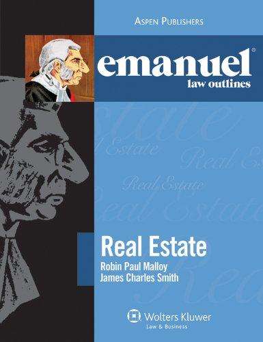 Emanuel Law Outlines: Real Estate: Real Estate: Malloy, Robin Paul