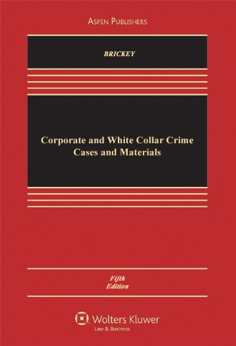 Corporate and White Collar Crime, Cases and: Brickey, Kathleen F.