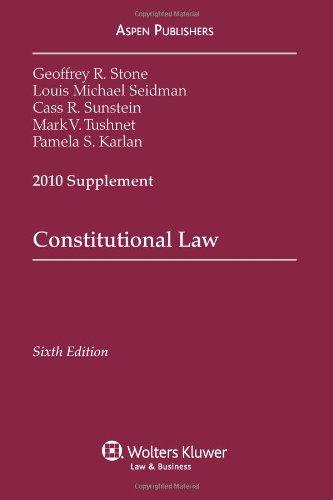 Constitutional Law 2010 Case Supplement: Geoffrey R. Stone,