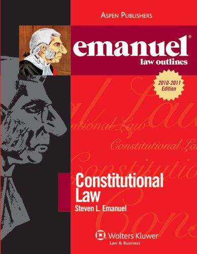 9780735590403: Emanuel Law Outlines: Constitutional Law