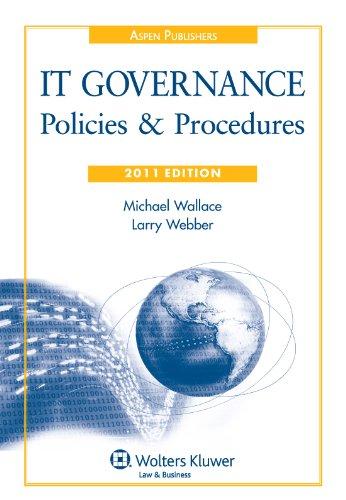 IT Governance: Policies & Procedures, 2011 Edition: Michael Wallace, Larry Webber