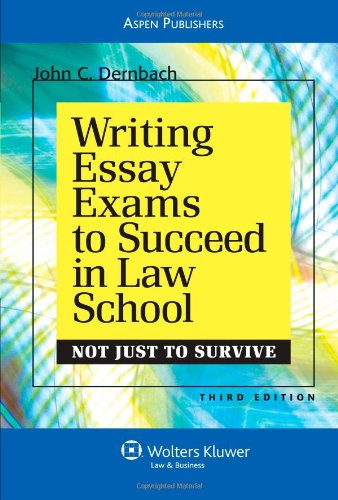 9780735591882: Writing Essay Exams to Succeed in Law School (Not Just to Survive): Third Edition