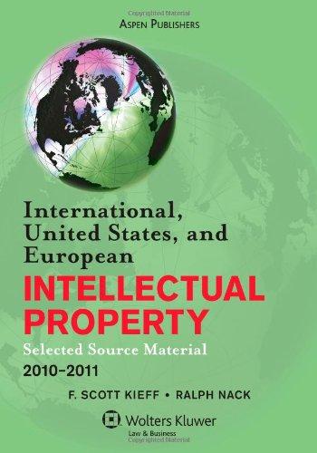 International US & European Intellectual Property 2009-2010: F. Scott Kieff,