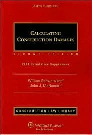 9780735592810: Calculating Construction Damages, Second Edition - 2010 Cumulative Supplement