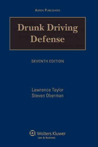 Drunk Driving Defense, Seventh Edition: Taylor, Lawrence E.;