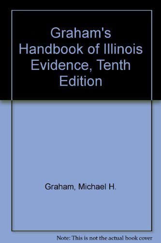 9780735593138: Graham's Handbook of Illinois Evidence