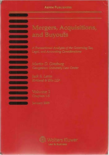 Mergers, Acquisitions, and Buyouts: A Transactional Analysis of the Governing Tax, Legal and ...