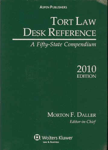 9780735593725: Tort Law Desk Reference: Fifty State Compendium 2010e