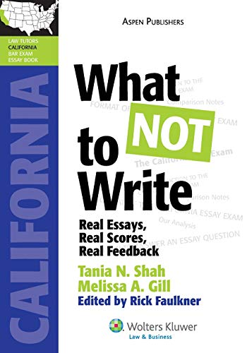 9780735594050: What NOT to Write: Real Essays, Real Scores, Real Feedback (California Edition) (Lawtutors California Bar Exam Essay Book)
