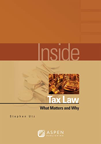9780735594401: Inside Tax Law: What Matters & Why