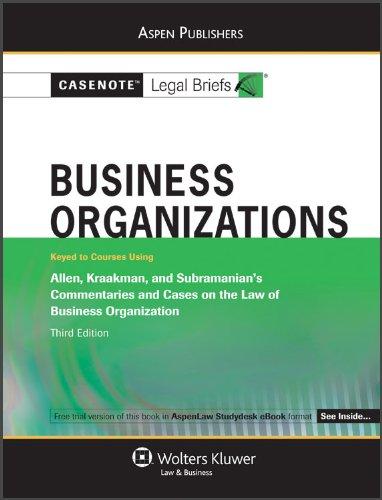 9780735594562: Business Organizations: Allen Kraakman Subramanian 3e (Casenote Legal Briefs)