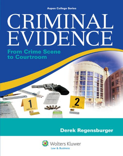 9780735594746: Criminal Evidence: From Crime Scene To Courtroom (Aspen College Series)