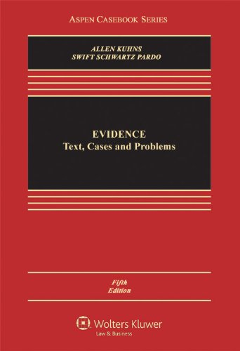 9780735596405: Evidence: Text, Cases and Problems, Fifth Edition (Aspen Casebook)