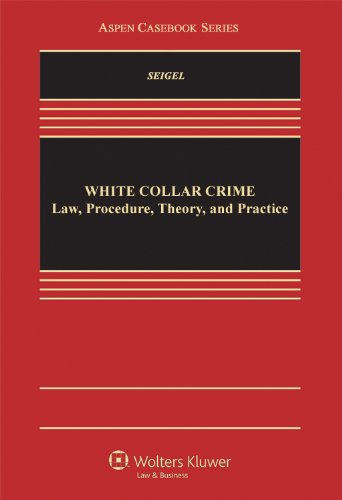 9780735596511: White Collar Crime: Law, Procedure, Theory, and Practice (Aspen Casebook)