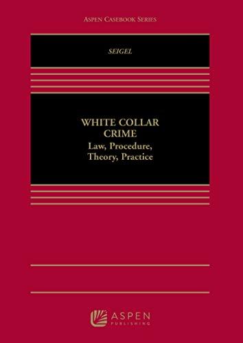 9780735596511: White Collar Crime: Law, Procedure, Theory, Practice (Aspen Casebook)