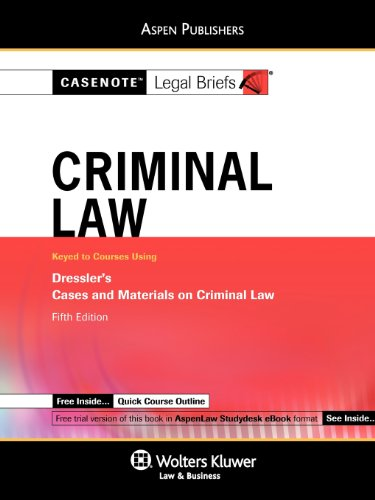 9780735596610: Casenote Legal Briefs: Criminal Law: Keyed to Dressler, 5th Ed.
