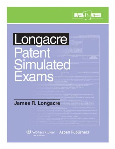 9780735597273: Longacre Patent Simulated Exams (Aspen Patent Authority)