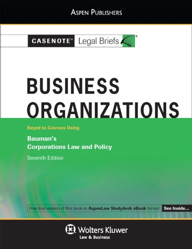 9780735597693: Casenote Legal Briefs: Business Organizations, Keyed to Bauman, Weiss, and Palmiter, Seventh Edition