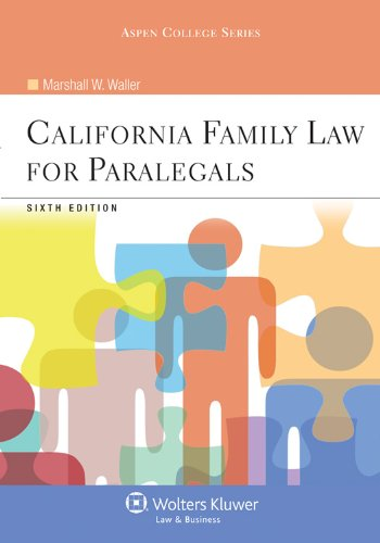 9780735598713: California Family Law for Paralegals, Sixth Edition (Aspen College)