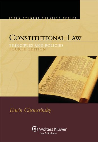 9780735598973: Constitutional Law: Principles and Policies (Aspen Student Treatise Series)