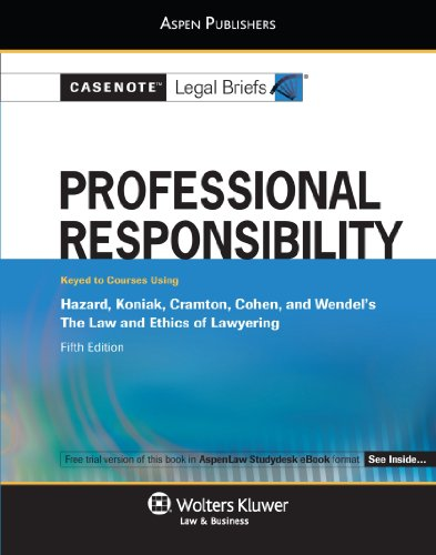 9780735599109: Casenote Legal Briefs: Professional Responsibility Keyed to Hazard, Koniak, Cramton, Cohen & Wendel