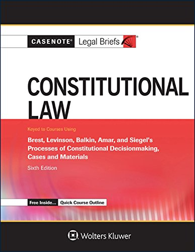 9780735599147: Casenote Legal Briefs: Constitutional Law, Keyed to Brest, Levinson, Balkin, Amar, and Siegel