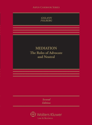 9780735599680: Mediation: The Roles of Advocate and Neutral, Second Edition (Aspen Casebook Series)