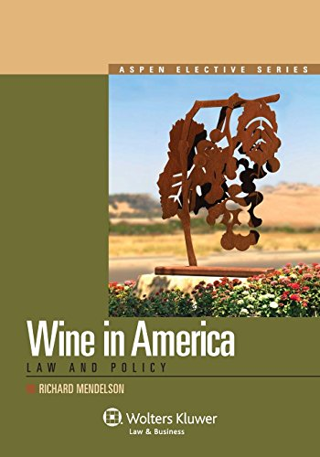 9780735599741: Wine in America: Law and Policy (Aspen Elective)