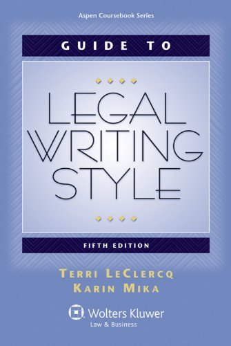 9780735599987: Guide to Legal Writing Style, 5th Edition (Aspen Coursebook)