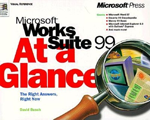 Microsoft Works Suite 99 at a Glance (At a Glance (Microsoft)) (0735605718) by David D Busch