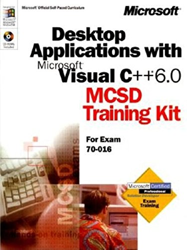 9780735607958: Desktop Applications With Microsft Visual C++ 6.0: McSd Training Kit for Exam 70-016