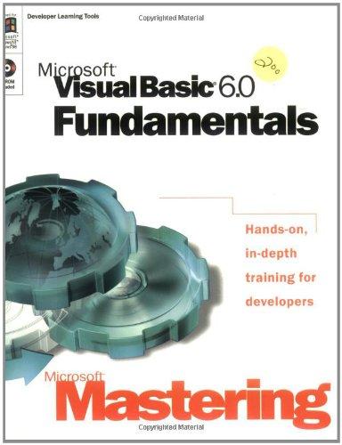Microsoft Mastering: Microsoft Visual Basic 6.0 Fundamentals: Kamran Iqbal, Tony