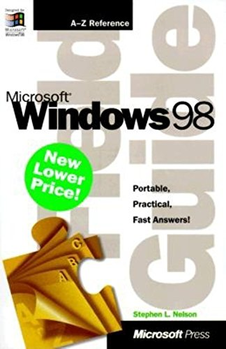 Microsoft(r) Windows(r) 98 Field Guide (0735610649) by Nelson CPA, Stephen L; Nelson, Stephen L.
