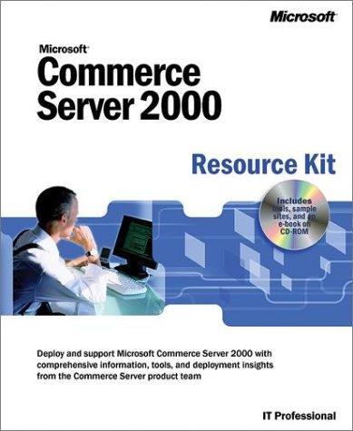 Microsoft Commerce Server 2000 Resource Kit: Microsoft Corporation Staff;