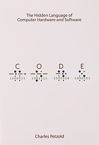 9780735611313: Code: The Hidden Language of Computer Hardware and Software