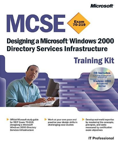 9780735611320: MCSE Training Kit (Exam 70-219): Designing a Microsoft® Windows® 2000 Directory Services Infrastructure: Designing a Microsoft Windows 2000 Directory Services Infrastructure (MCSE Training Kits)