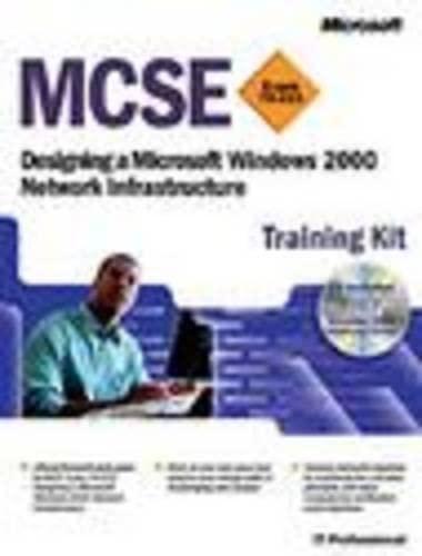 9780735611337: MCSE Training Kit (Exam 70-221): Designing a Microsoft Windows 2000 Network Infrastructure (MCSE Training Kits)