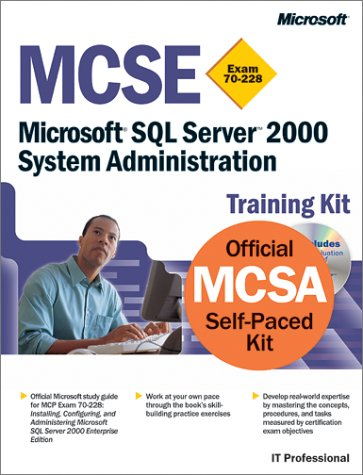 9780735612471: MCSE Training Kit (Exam 70-228): Microsoft SQL Server 2000 System Administration (MCSE Training Kits)