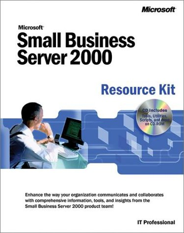 Microsoft Small Business Server 2000 Resource Kit: Microsoft Corporation Staff;
