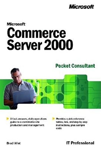 Microsoft Commerce Server 2000 Pocket Consultant (Pro-Administrator's): Wist, Bradley M; Wist,...