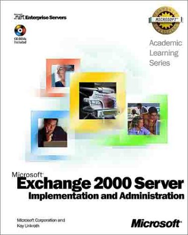 9780735614307: Microsoft Exchange 2000 Server Implementation and Administration (Academic Learning Series)