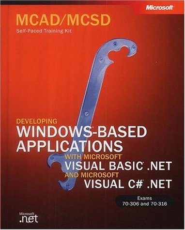 9780735615335: McAd/MCSD Self-Paced Training Kit: Developing Windows-Based Applications with Microsoft Visual Basic .Net and Microsoft Visual C# .Net