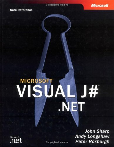 Microsoft® Visual J# .NET (Core Reference) (Pro-Developer): Longshaw, John, Longshaw, Andy, ...