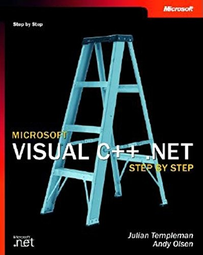 Microsoft Visual C++ .Net Step by Step (Step by Step (Microsoft)): Templeman, Julian, Olsen, Andy, ...