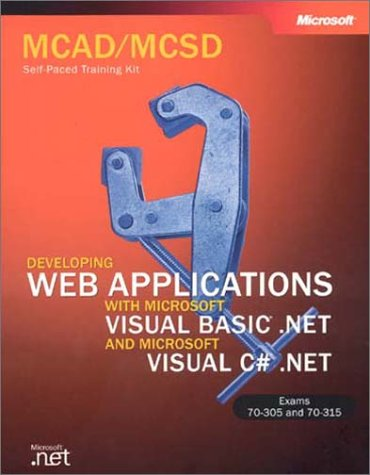 9780735615847: McAd/MCSD Self-Paced Training Kit: Developing Web Applications with Microsoft Visual Basic .Net and Microsoft Visual C# .Net