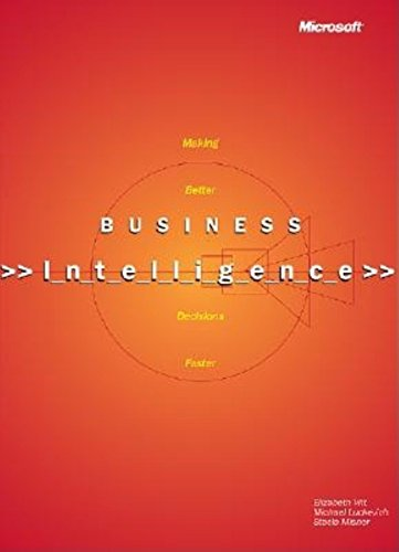 9780735616271: Business Intelligence: Making Better Decisions Faster
