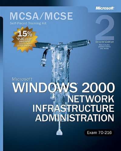 9780735617728: MCSA/MCSE Self-Paced Training Kit (Exam 70-216):  Microsoft® Windows® 2000 Network Infrastructure Administration (Book & CD)