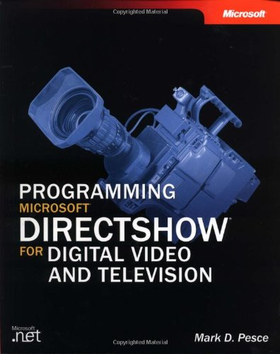 9780735618213: Programming Microsoft DirectShow for Digital Video and Television (Developer Reference)
