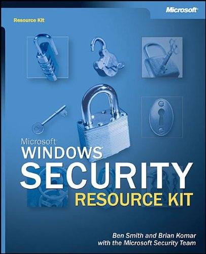 Microsoft® Windows® Security Resource Kit (Pro-Resource Kit): Ben Smith, Brian